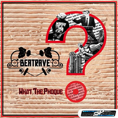 BEATRAVE - What the Phoque ? EP - Now on sale!